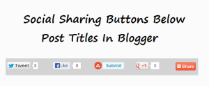 Social Share Buttons Below Post Titles In Blogger
